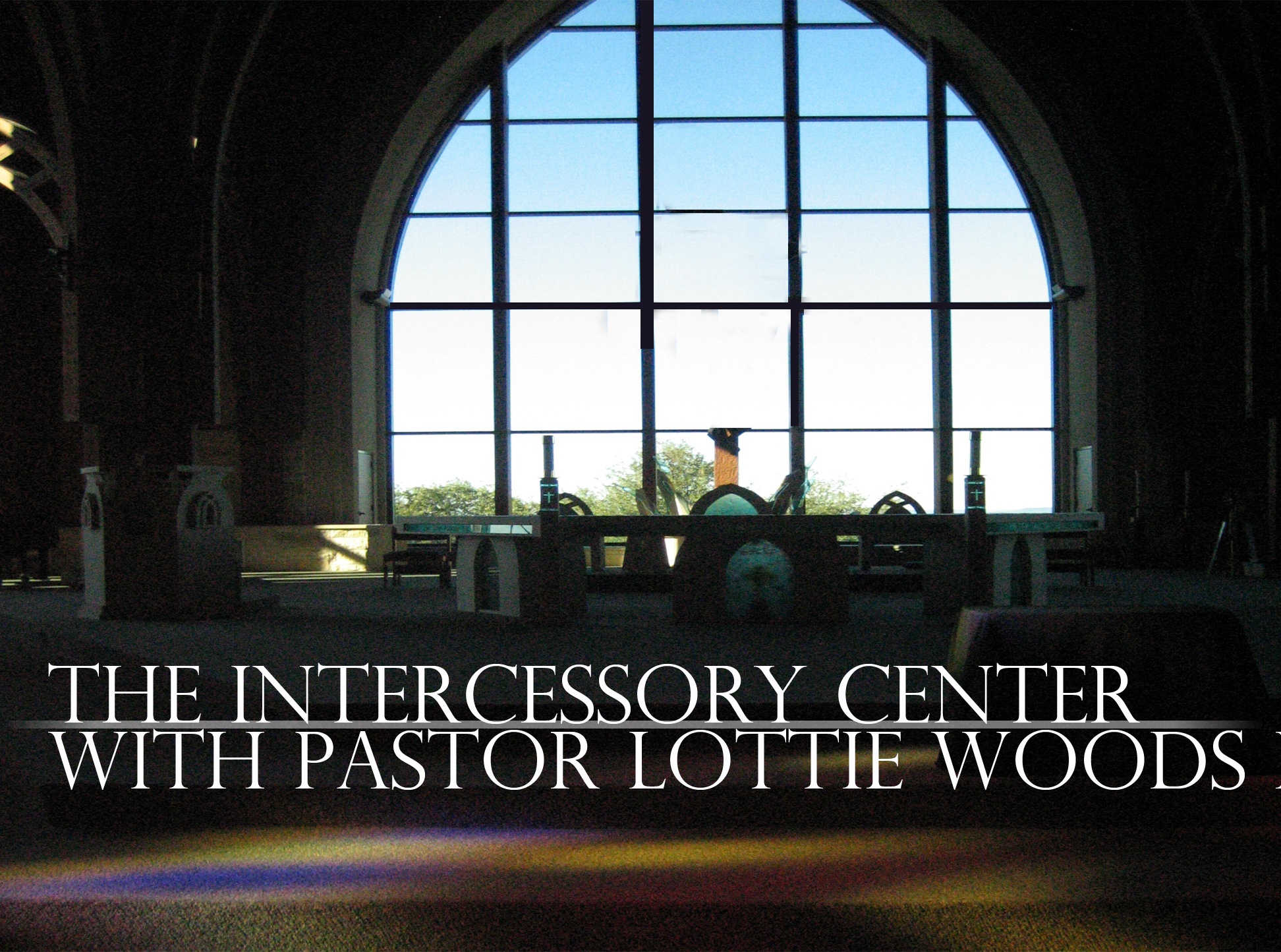 The Intercessory Center With Pastor Lottie Woods Hall