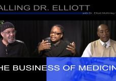 CALLING DR. ELLIOTT : The Business Of Medicine