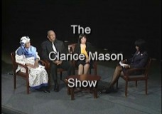 "The Clarice Mason Show : Guests: Helen ""Queen Mother"" Sinclair, Rev. Harold Bailey and Chinta Strausberg"