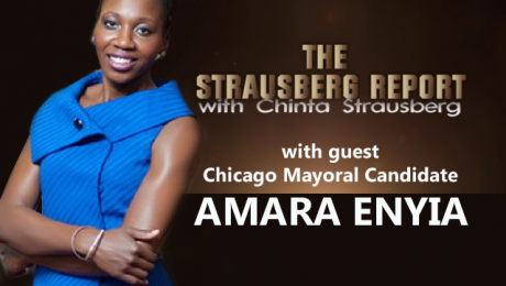 2015 Chicago Mayoral Candidate Amara Enyia on the Strausberg Report