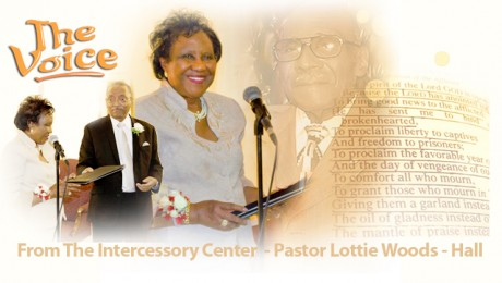 The Voice. WPJM Recording Of Pastor Lottie Woods- Hall- Intercessory Center August 2016