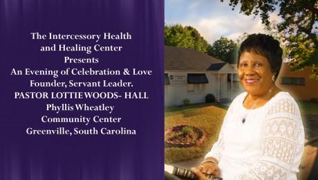 An Evening of Celebration & Love. Honoring Pastor Lottie Woods Hall. Part 1.