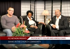 PCC Network Presents: Banks And the Church Community: Host Rev. Harold E. Bailey. Guests: Pastor Mitty Collier and Harold Davis