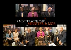 "A Minute With the Minister & Moe. Hosts: Mitchell L. Johnson and Maureen ""Moe"" Forte. The Judges Show."