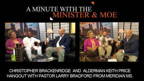 A Minute With The Minister and Moe with Guests: Christopher Brackenridge and Alderman Keith Price