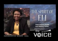 The Voice with Pastor Lottie Woods Hall. The Spirit of Eli.