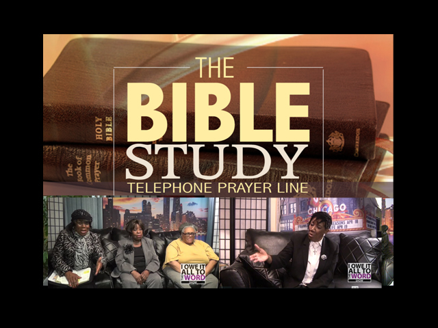 I Owe It All To The WORD. Host: Pastor Mitty Collier. The Bible Study, Telephone Prayer Line