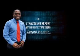 The Strausberg Report with Chinta Strausberg. Guest: Gerard Moorer. Candidate for 10th District Illinois Representative.